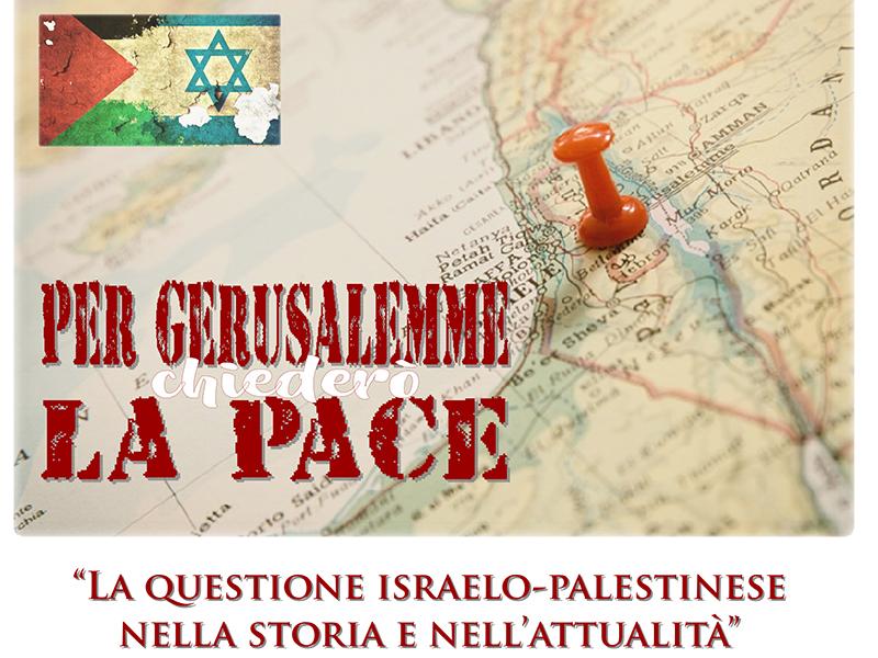 Per Gerusalemme chiederò la pace - 13 Maggio 2019