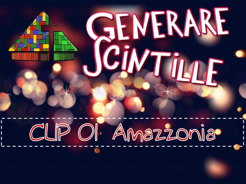 #GenerazioneScintille - Clip 01 Amazzonia