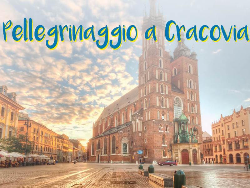 Pellegrinaggio a Cracovia 2020