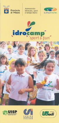 Organizzata dalla Provincia di Milano in collaborazione con Csi, Uisp e Us Acli IDROCAMP, FESTA D'ESTATE