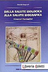 Dalla salute biologica alla salute biografica
