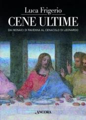 Cene Ultime Luca Frigerio Ancora
