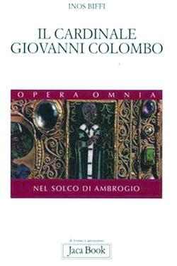 Il cardinale Giovanni Colombo di Inos Biffi