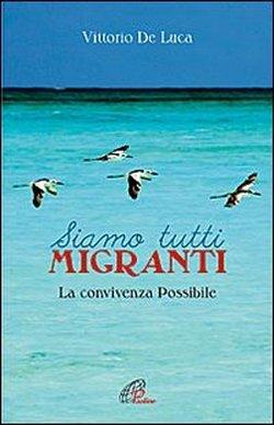 Vittorio De Luca Siamo Tutti Migranti Paoline