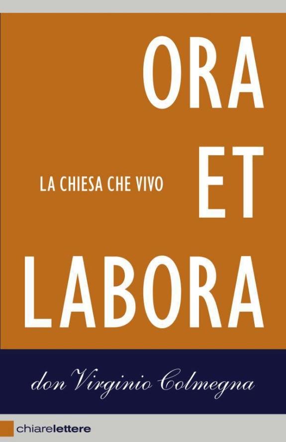 Colmegna Ora et Labora chiarelettere