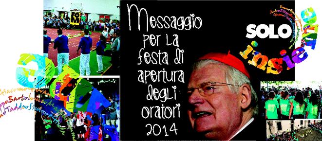 messaggio cardinale festa oratori 2014