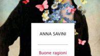 Anna Savini - Buone ragioni per restare in vita